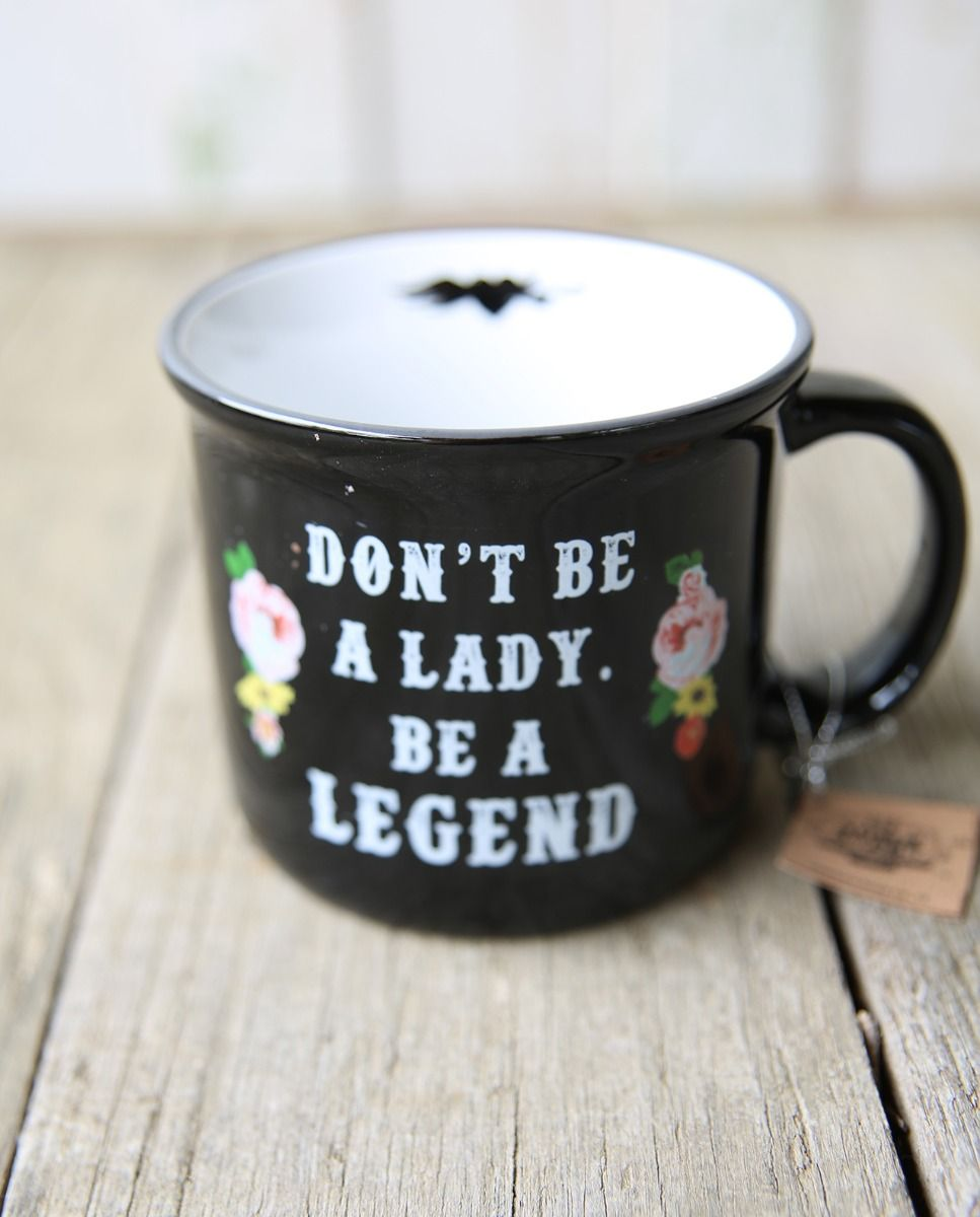 Don't be a Lady, Be A Legend Mug