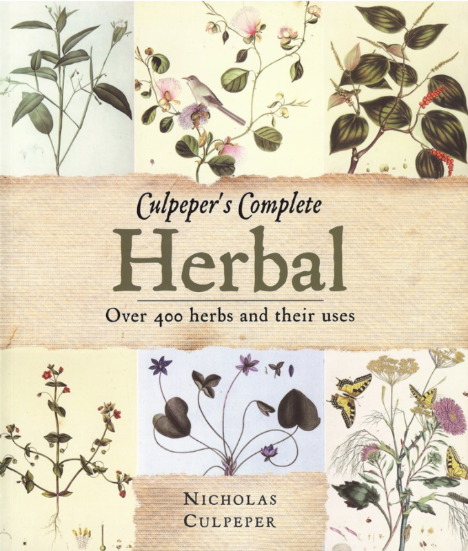 Culpeper's Complete Herbal - Over 400 Herbs and Their Uses
