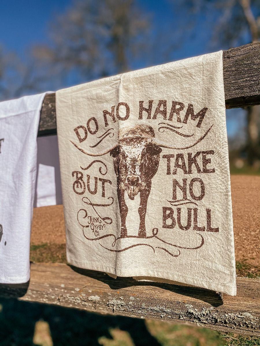 Do No Harm, But Take No Bull Tea Towel