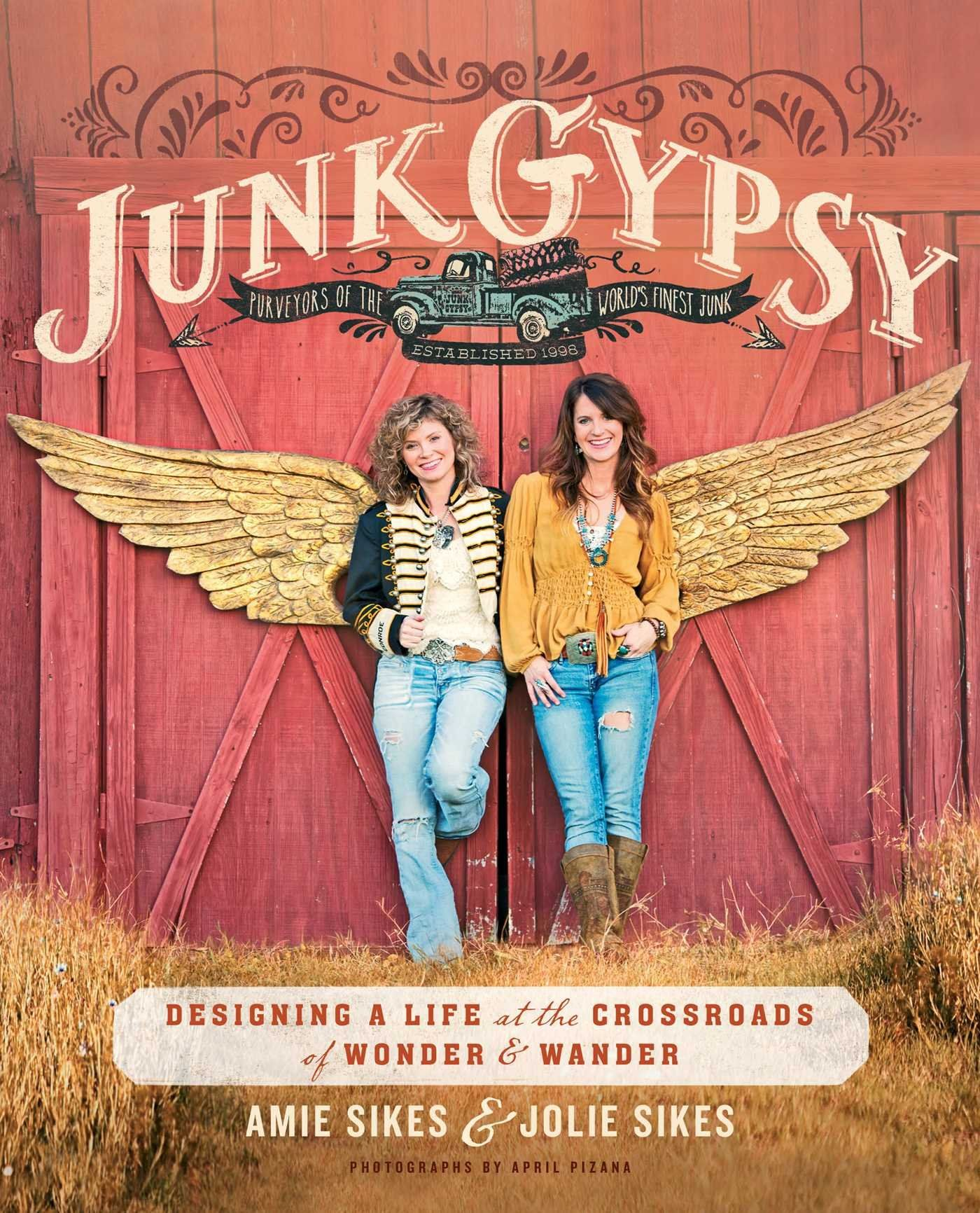 Junk Gypsy Book: Designing a Life at the Crossroads of Wonder & Wander