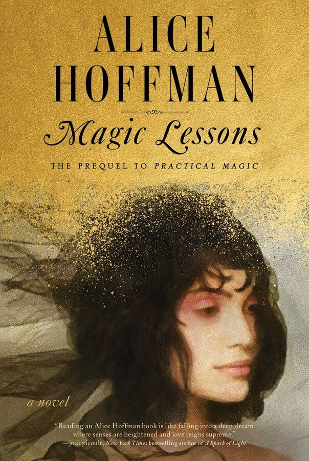 Magic Lessons - The Prequel to Practical Magic - Alice Hoffman
