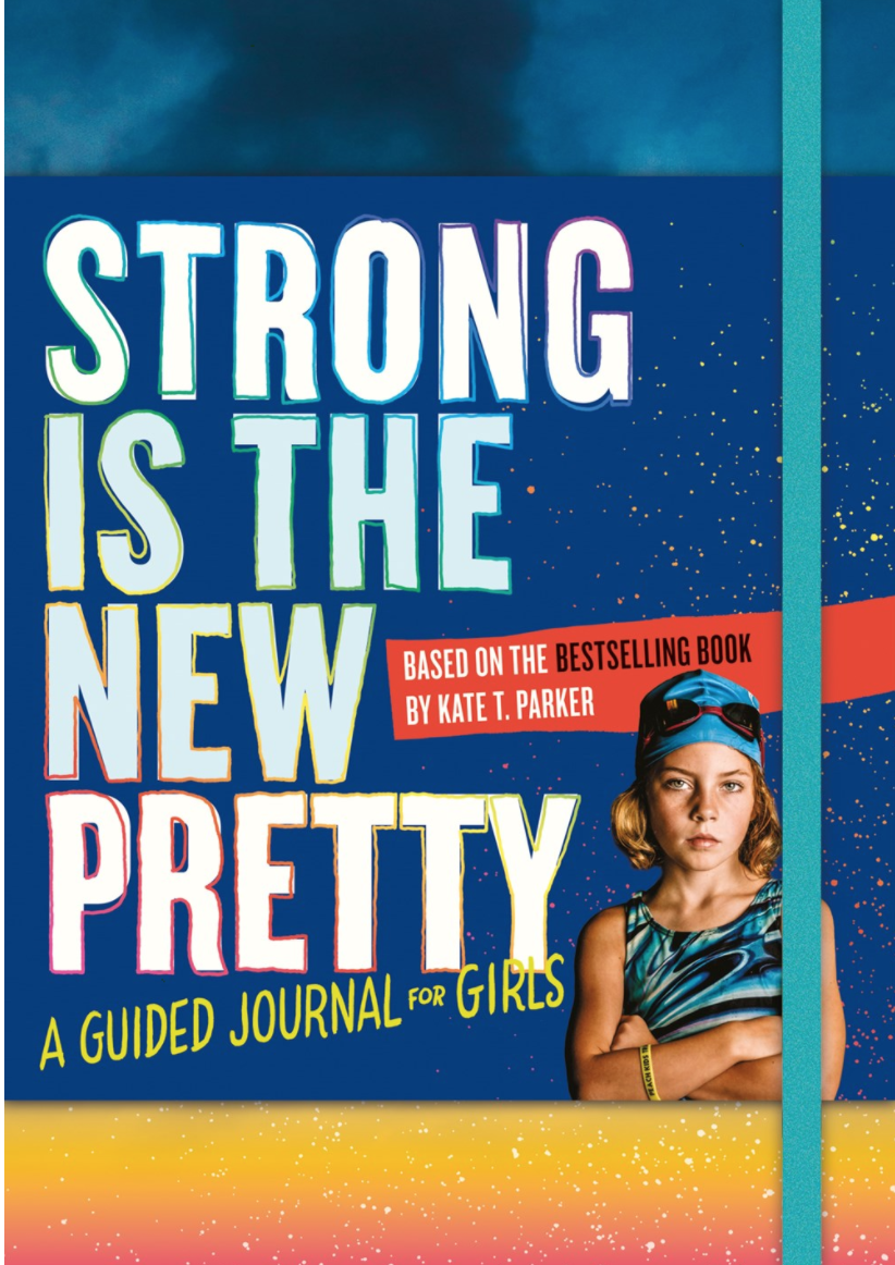 Strong is The New Pretty: A Celebration of Girls