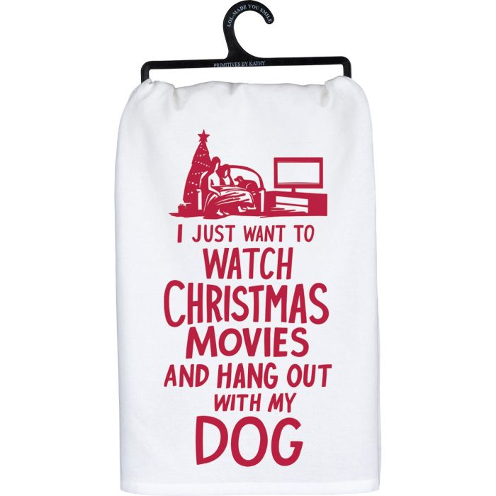 I just want to watch Christmas Movies & Hang Out With My Dog Kitchen Towel