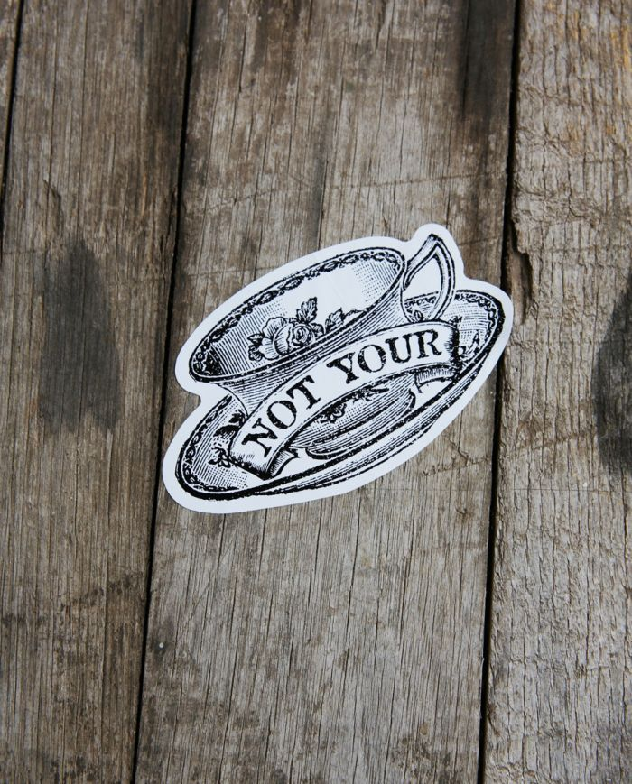 not your cup of tea sticker