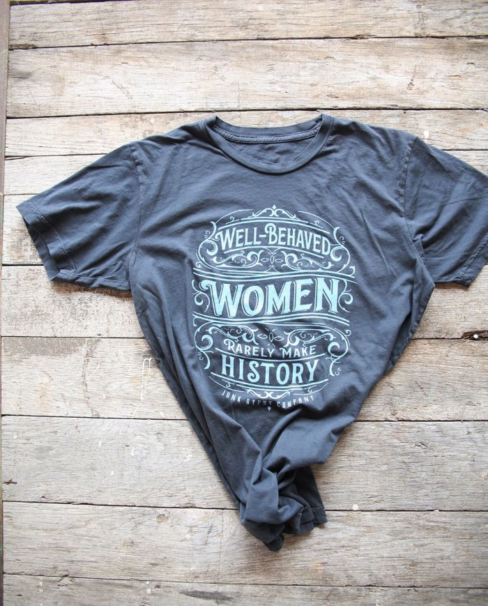 well behaved women rarely make history vintage black tee