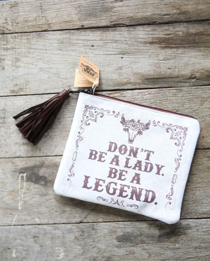 Don't Be a Lady, Be a Legend Zip Pouch