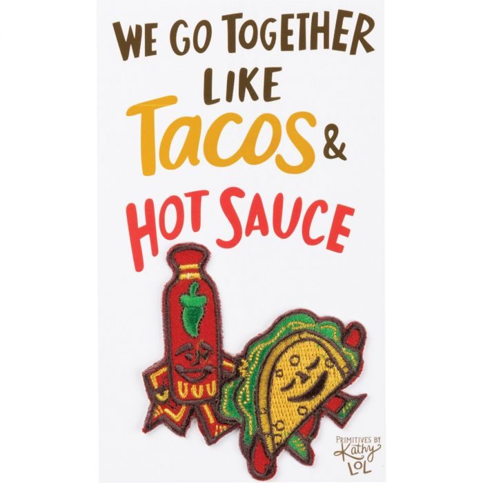 We Go Together Like Taco's & Hot Sauce Patch