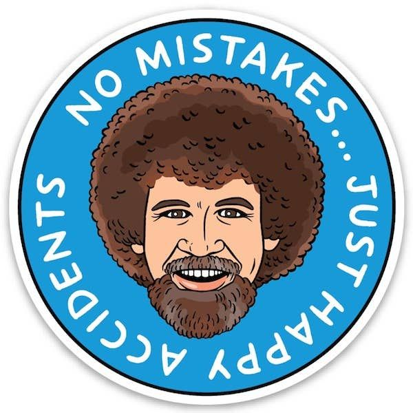 No Mistakes Just Happy Accidents Die Cut Sticker