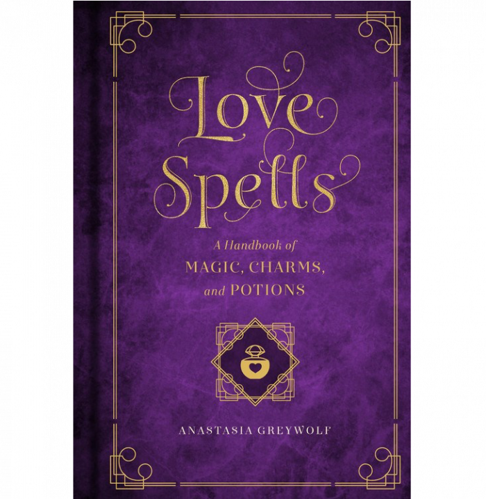 Love Spells: A Handbook of Magic Charms and Potions