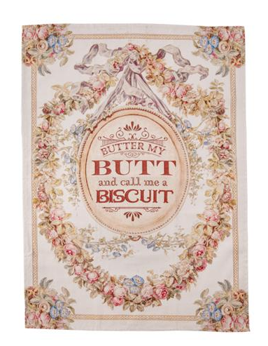 butter my butt & call me a biscuit tea towel