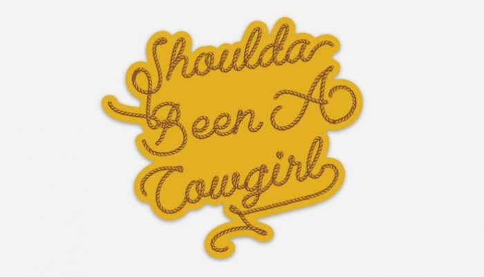 shoulda been a cowgirl sticker
