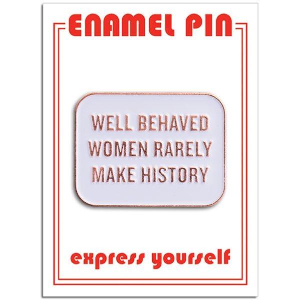 well behaved women pin