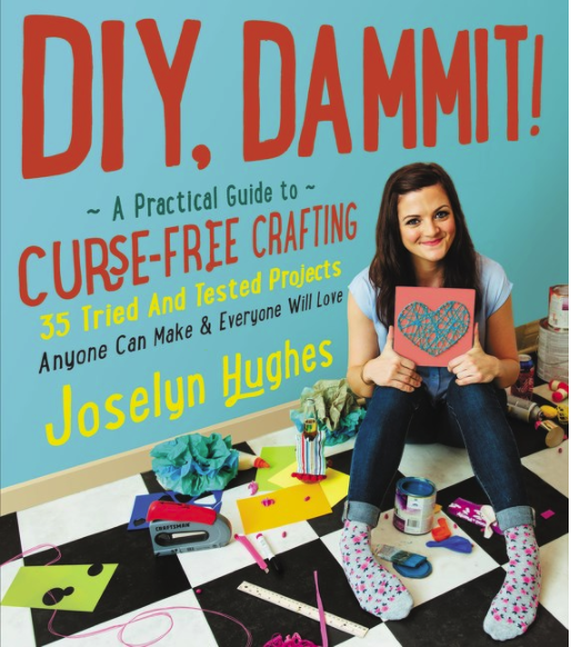 DIY Dammit: A Practical Guide to Curse-Free Crafting