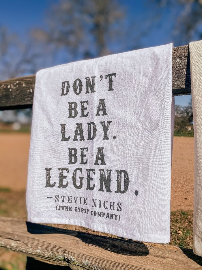 Don't Be a Lady, Be a Legend Tea Towel