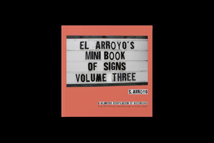 El Arroyo's Mini Book of Signs Volume Three