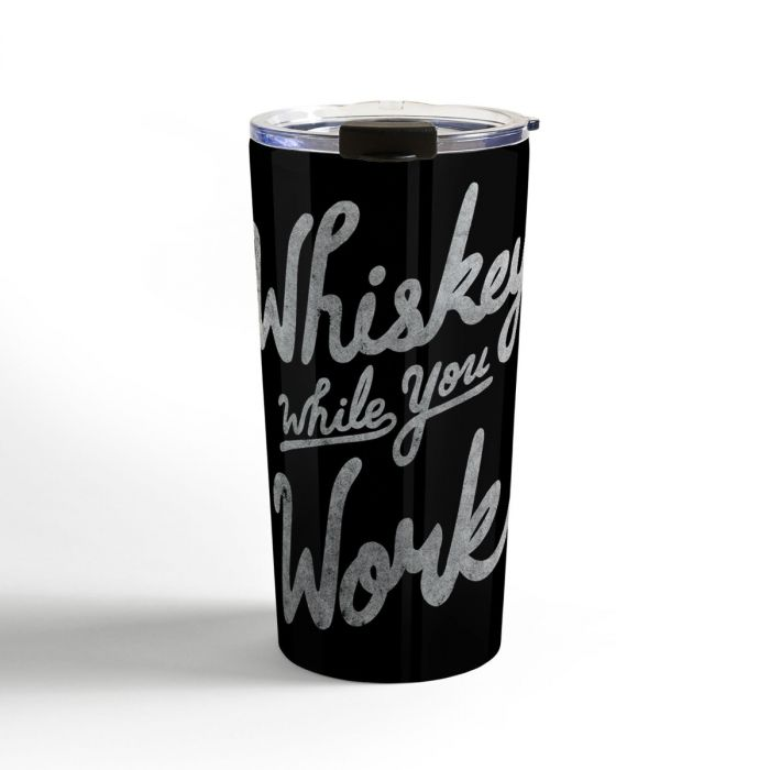 whiskey while you work travel mug
